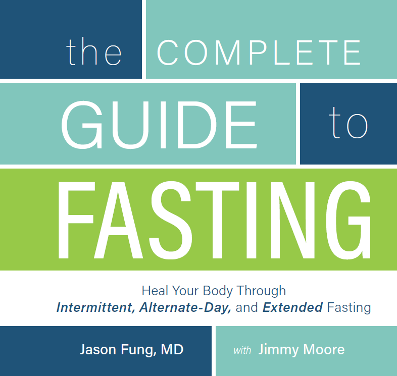 the complete guide to fasting jimmy moore dr jason fung